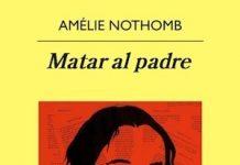 Portada de Matar al padre, de Amelie-Nothomb