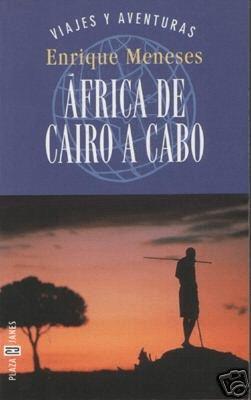 Meneses Cairo a Cabo Las tres vidas de Enrique Meneses