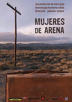 cartel mujeres de arena El drama de Ciudad Juárez llega a España