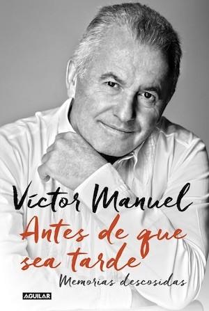 Victor Manuel: Antes de que sea tarde, memorias, portada