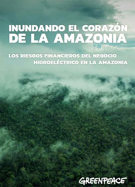 Portada del informe de Greenpeace sobre el negocio hidroeléctrico en la Amazonía