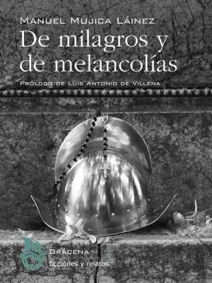 Manuel Mujica Láinez: De milagros y melancolías
