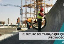 El futuro del trabajo que queremos: Un diálogo global
