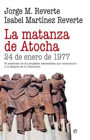 Portada de La matanza de Atocha, libro de Jorge e Isabel Martínez Reverte