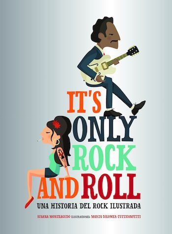 """It's only rock and roll. Una historia del rock ilustrada"""